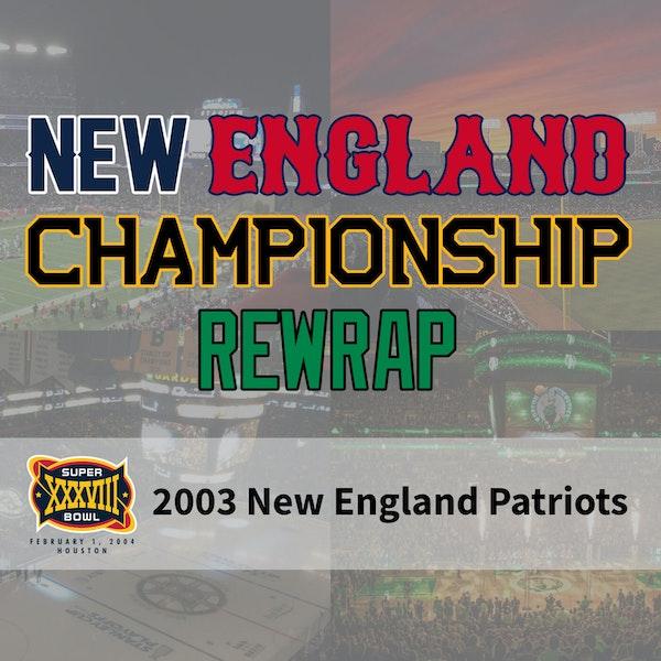 New England Championship ReWrap: 2003 New England Patriots Image