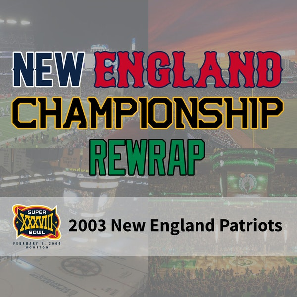 New England Championship ReWrap: 2003 New England Patriots