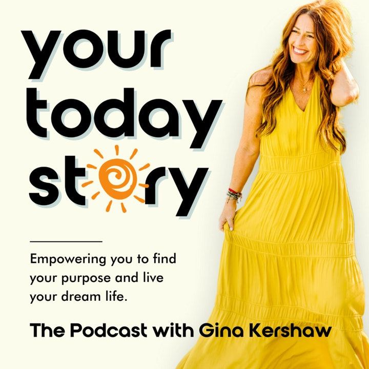 Your Today Story with Gina Kershaw
