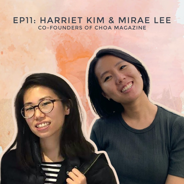 Creating a Digital Magazine for Korean Stories with Harriet Kim & Mirae Lee, Co-founders of Choa Image