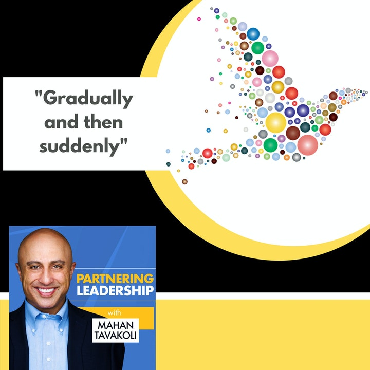"""Welcome to Partnering Leadership--Leadership Learning and Growth """"Gradually and then suddenly!"""""""