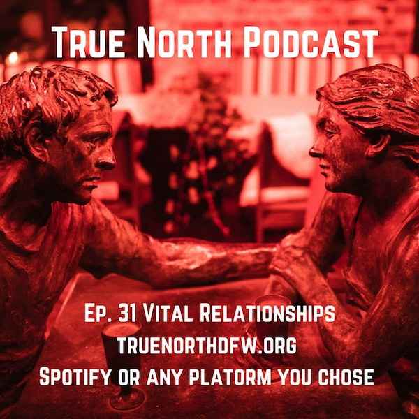 Ep. 31 It Takes a Team to Control the Beast (Vital Relationships)