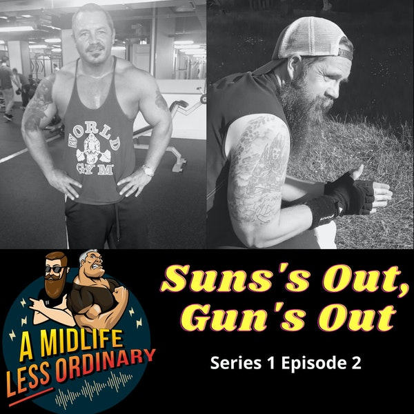 Midlife Gym Tips - Suns Out, Guns Out
