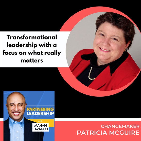 Transformational leadership with a focus on what really matters with Patricia McGuire | Changemaker Image
