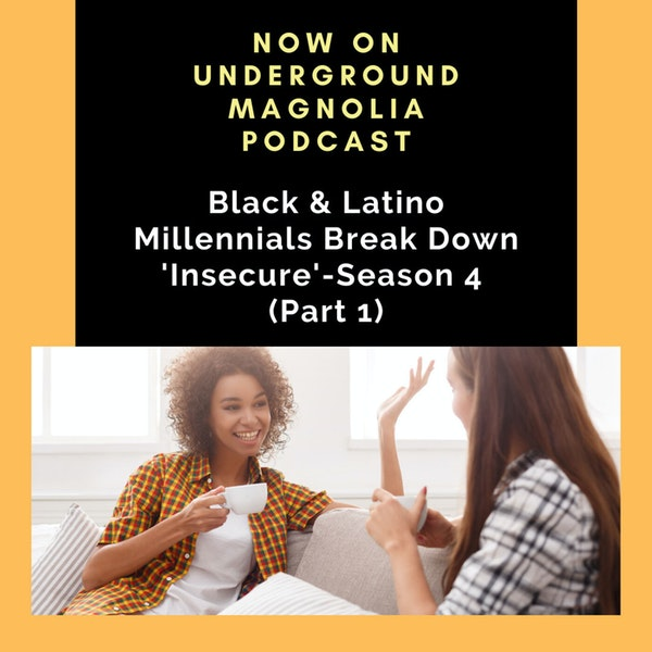 Black & Latino Millennials Break Down 'Insecure'-Season 4 (Part 1) Image