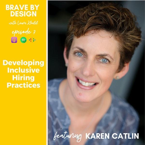 Developing Inclusive Hiring Practices with Karen Catlin