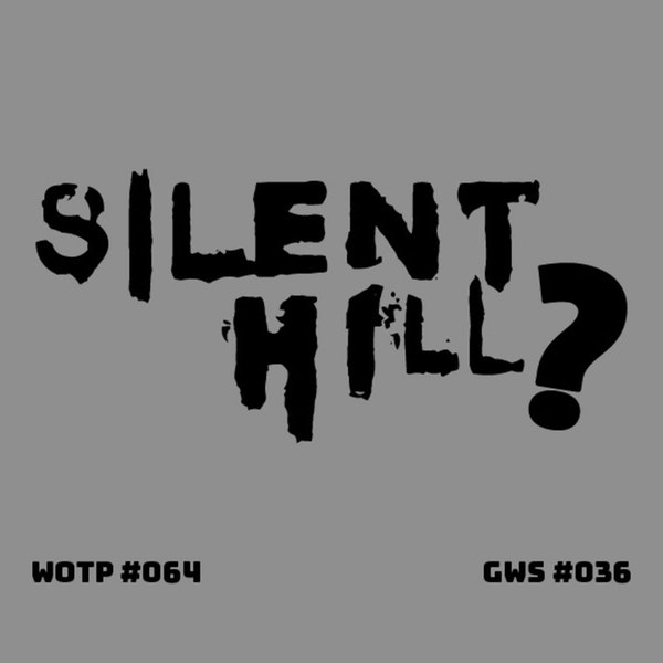 Conspiracies and confusion! The rumored new Silent Hill game - GWS#036