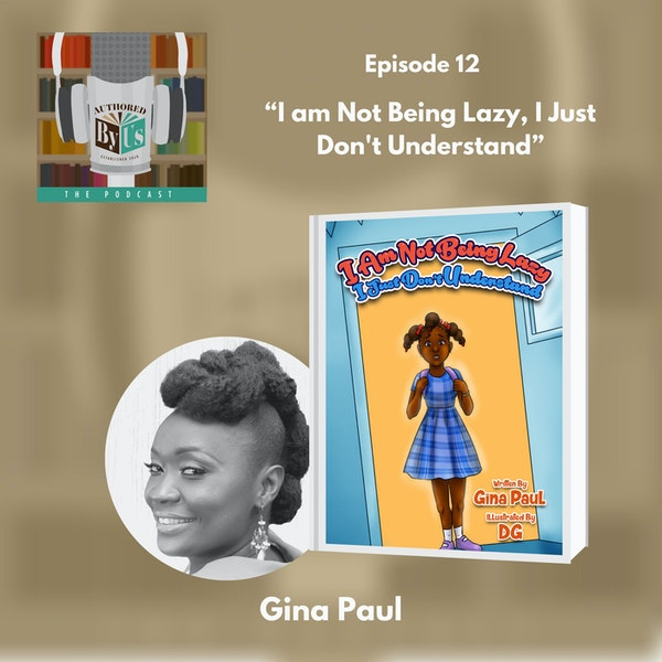 I Am Not Being Lazy, I Just Don't Understand - Gina Paul Image