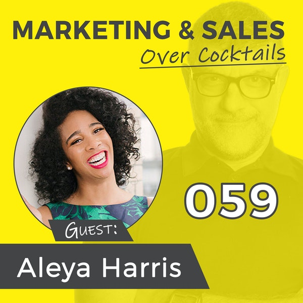 059: Is Your Marketing Stuffy, Stodgy and Old? with ALEYA HARRIS Image