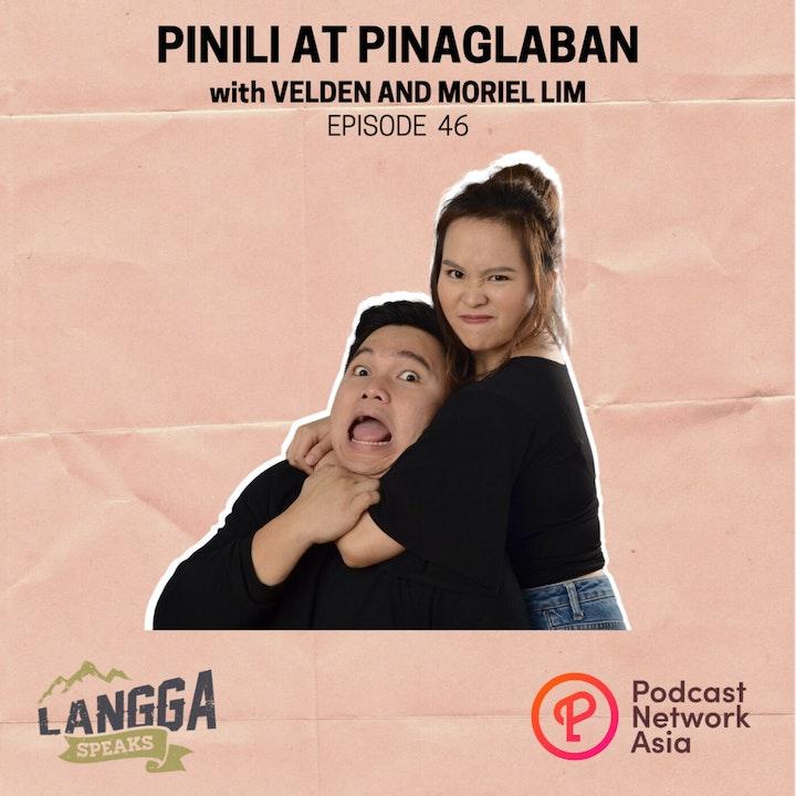 Episode image for LSP 46: Pinili at Pinaglaban with Moriel & Velden Lim