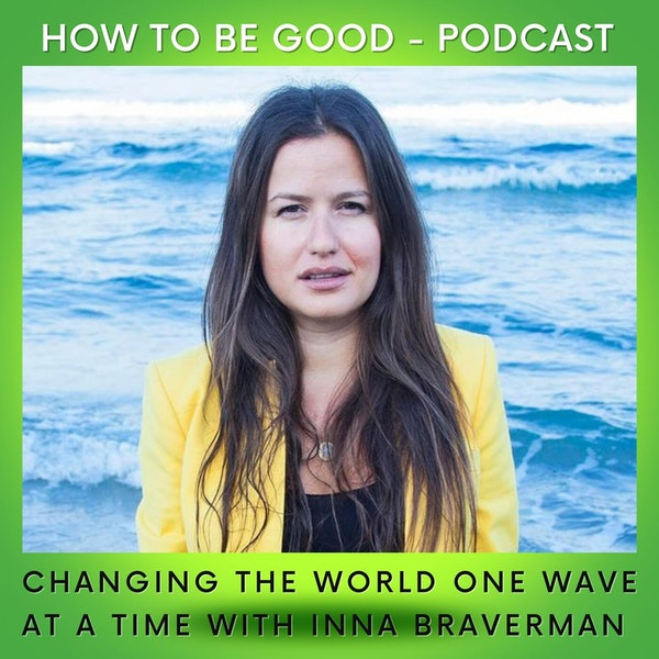 Changing the World One Wave at a Time: We Speak to Inna Braverman From Eco Wave Power