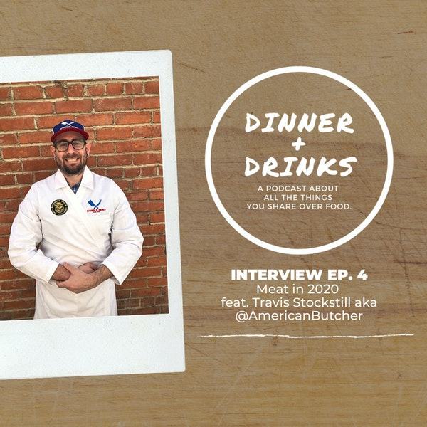 Meat in 2020 with Travis Stockstill aka @AmericanButcher Image
