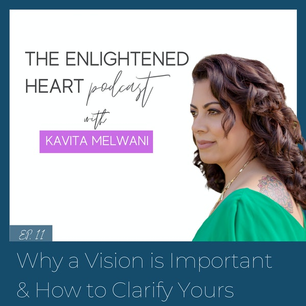 Why a Vision is Important & How to Clarify Yours