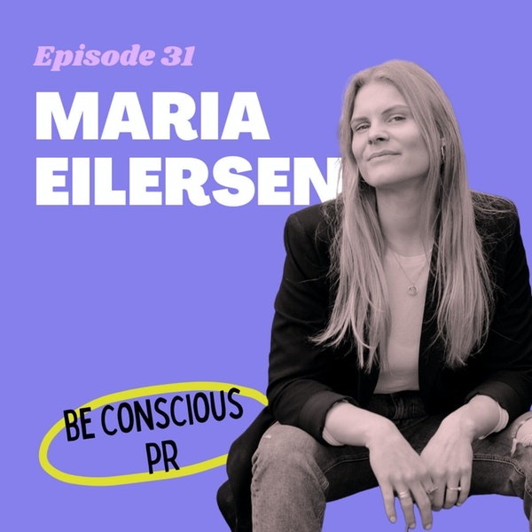 #31 - From Corporate Ladder to Conscious PR with Digital Nomad Maria Eilersen Image
