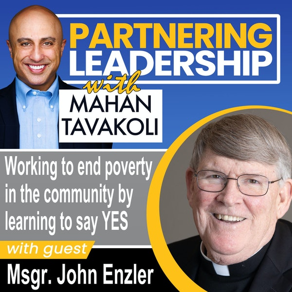 Working to end poverty in the community by learning to say YES with Msgr. John Enzler   Greater Washington DC DMV Changemaker Image