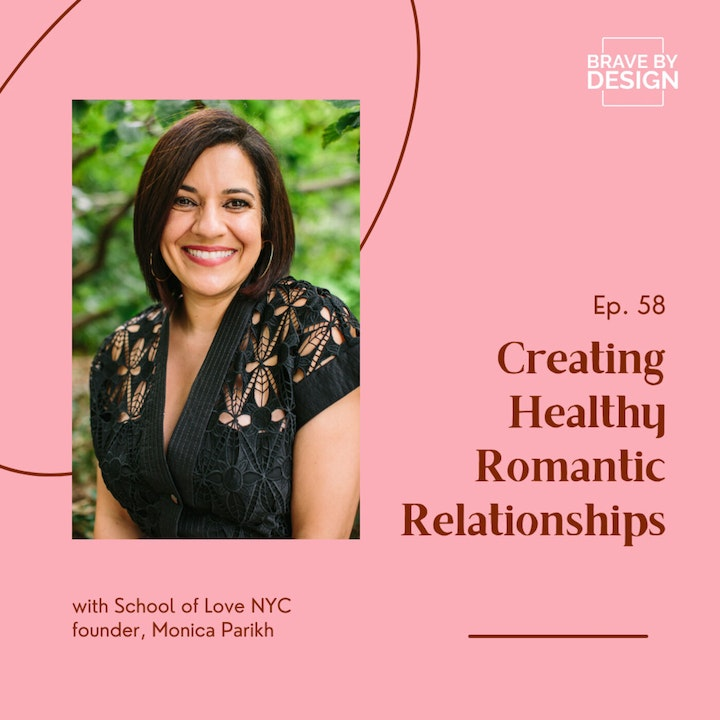 Creating Healthy Romantic Relationships with Monica Parikh
