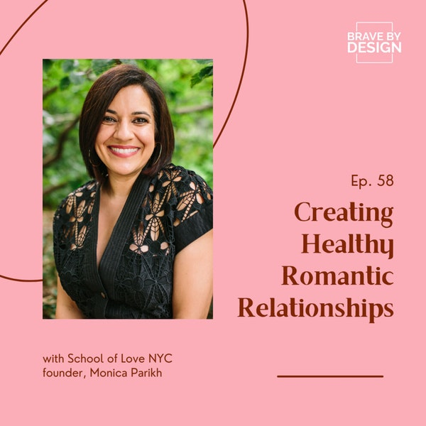 Creating Healthy Romantic Relationships with Monica Parikh Image