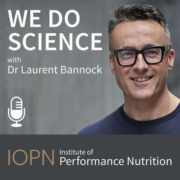 Episode 30 - 'Applied Sports Nutrition Research & Education' with Scott Robinson MSc CISSN Image