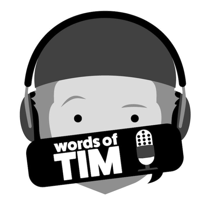 Words of Tim