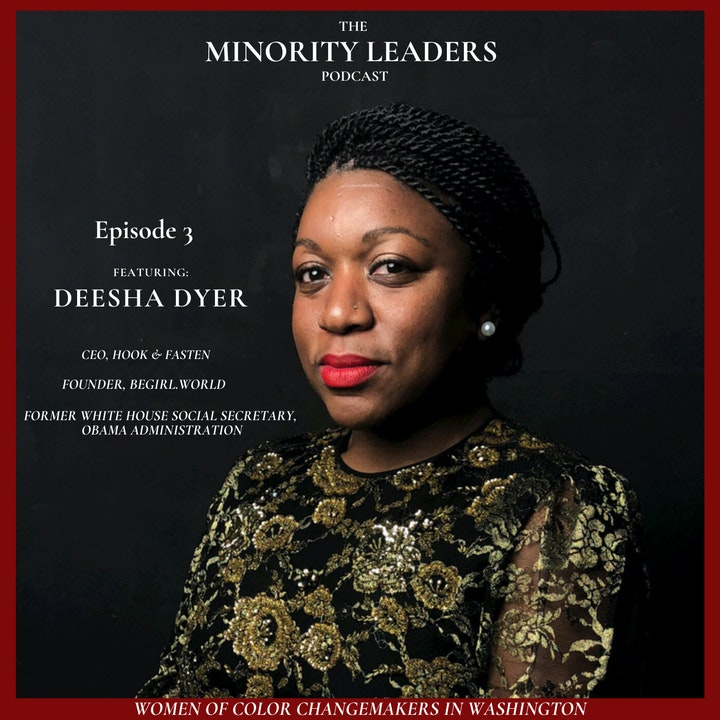 A conversation with Deesha Dyer, former Social Secretary for the Obama White House