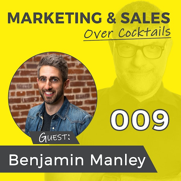 """009: """"Stop Putting Out Fires and Start Killing Dragons."""" 5 Habits to Revolutionize Your Business - with Benjamin Manley Image"""