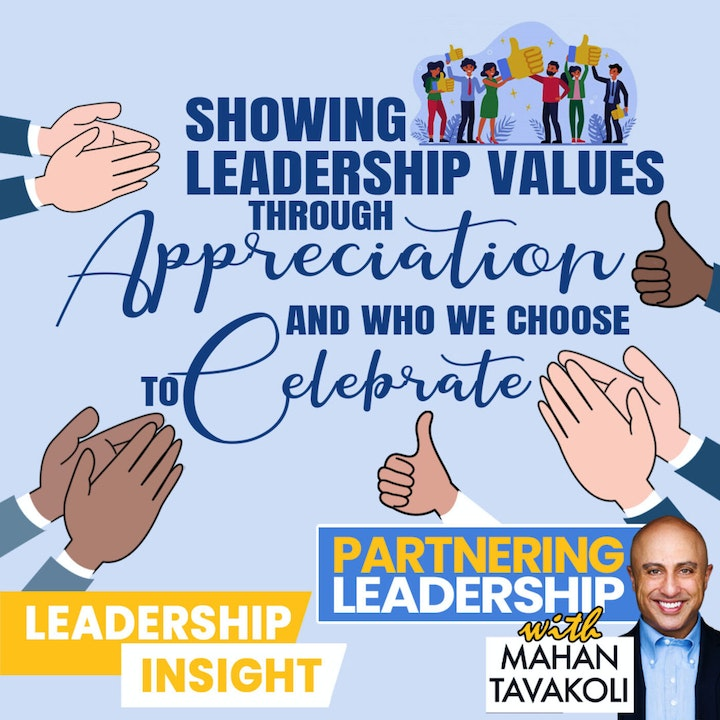 Showing leadership values through who we choose to celebrate | Leadership Insight