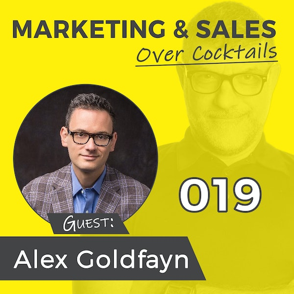 019: So Can You Double, or Even Triple Your Revenue, With One Simple Sales Question? with Alex Goldfayn Image
