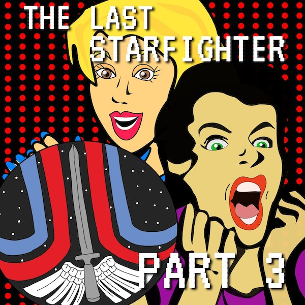 The Last Starfighter Part 3: Upping Our Gland Game Image