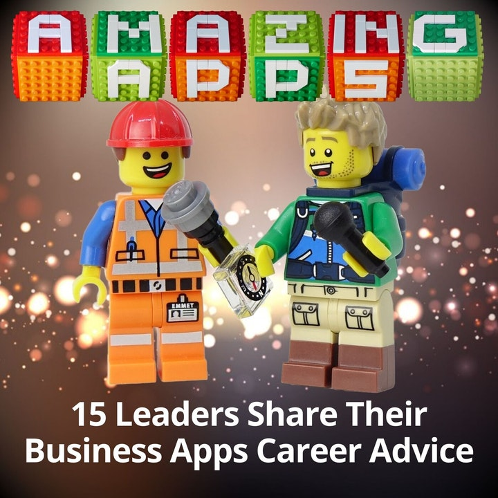15 Industry Leaders Share Their Business Apps Career Advice