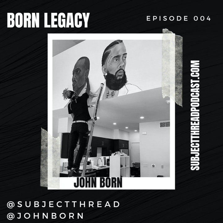 Born Legacy with artist John Born EP 004