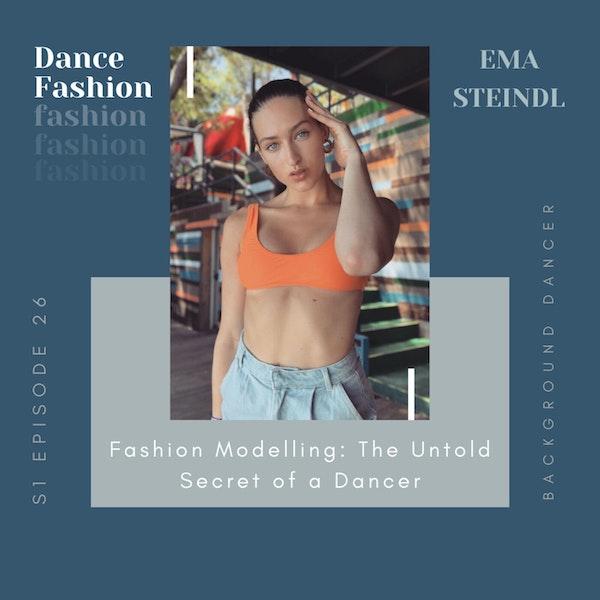 Fashion Modeling: The Untold Secret of a Dancer | Ema Steindl Image