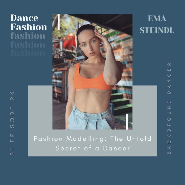 Fashion Modeling: The Untold Secret of a Dancer   Ema Steindl