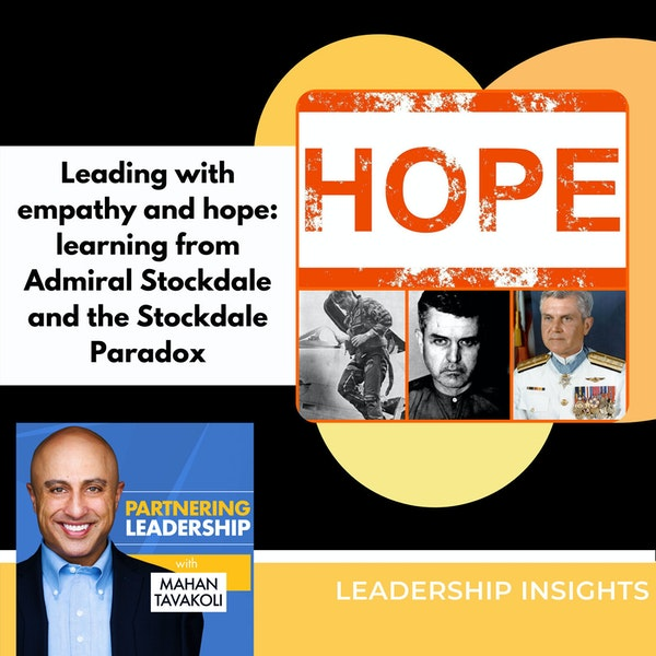 Leading with empathy and hope: learning from Admiral Stockdale and the Stockdale Paradox | Leadership Insight Image