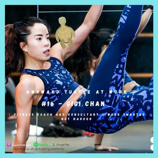 #16 - Gigi Chan | Fitness coach and consultant | Work smarter not harder