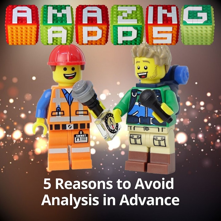 5 Reasons To Avoid Analysis in Advance