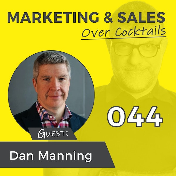 044 - Thinking Better Will Result in Selling Better, with DAN MANNING Image