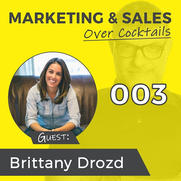 003: What Got You HERE, Will Not Get you THERE - with Brittany Drozd Image