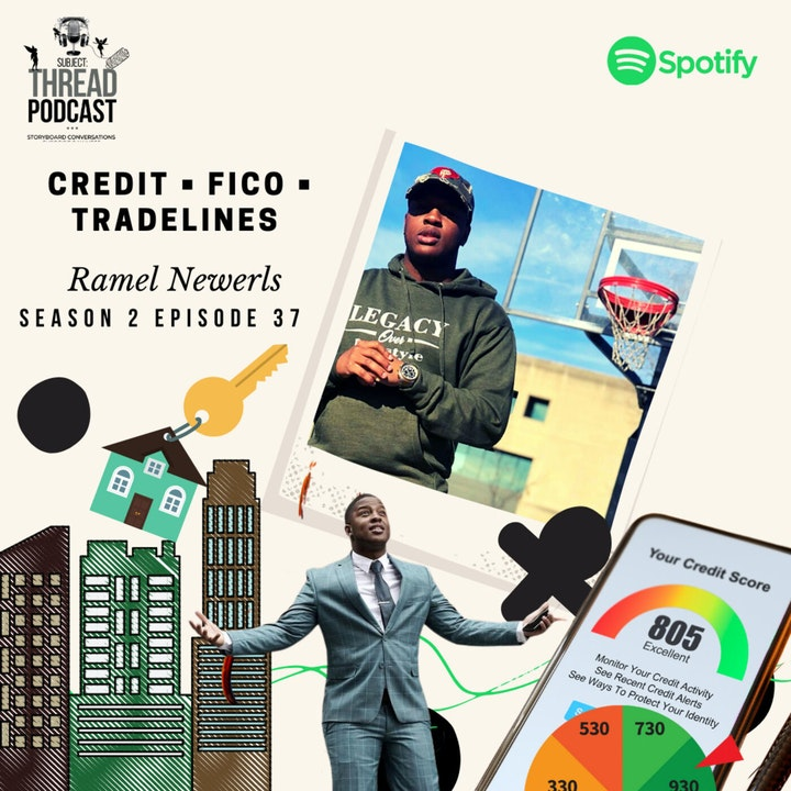 S 2 E 37 Credit, FICO, and Tradelines with Ramel Newerls