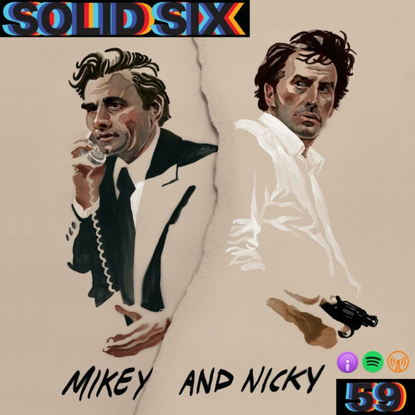 Episode 59: Mikey and Nicky