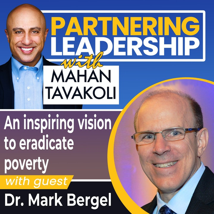 An inspiring vision to eradicate poverty with Dr. Mark Bergel | Greater Washington DC DMV Changemaker