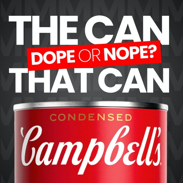 Dope or Nope: Is Campbells new logo & face lift Mmm mmm good?
