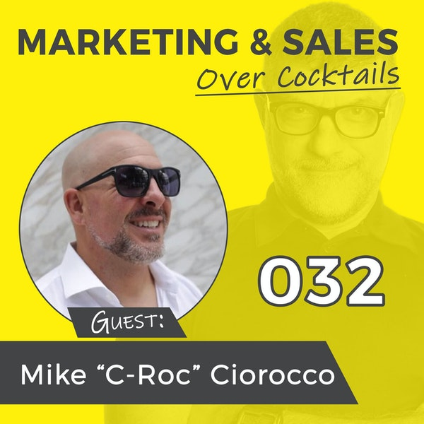 """032: Do You Pick Your Problems, or Do Your Problems Pick YOU? w/Mike """"C-Roc"""" Ciorrocco Image"""