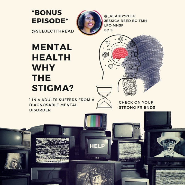 Mental Health why the stigma? with Jessica Reed LPC-MHSP, NCC, Ed.S BC-TMH  *Bonus Episode*