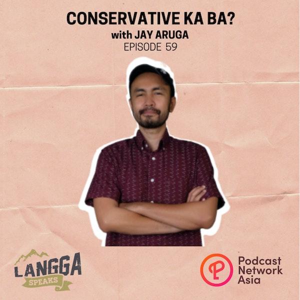 LSP 59: Conservative Ka Ba? with Jay Aruga Image