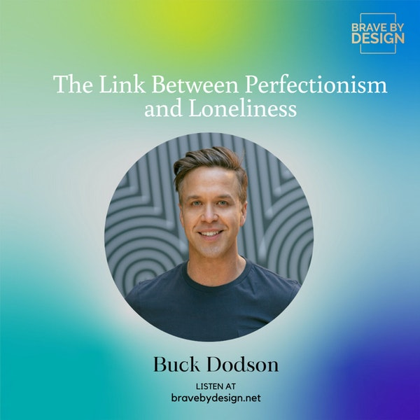 The Link Between Perfectionism and Loneliness with Buck Dodson Image