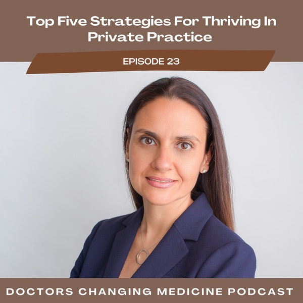 Top Five Strategies For Thriving In Private Practice With Dr. Sogol Pahlavan