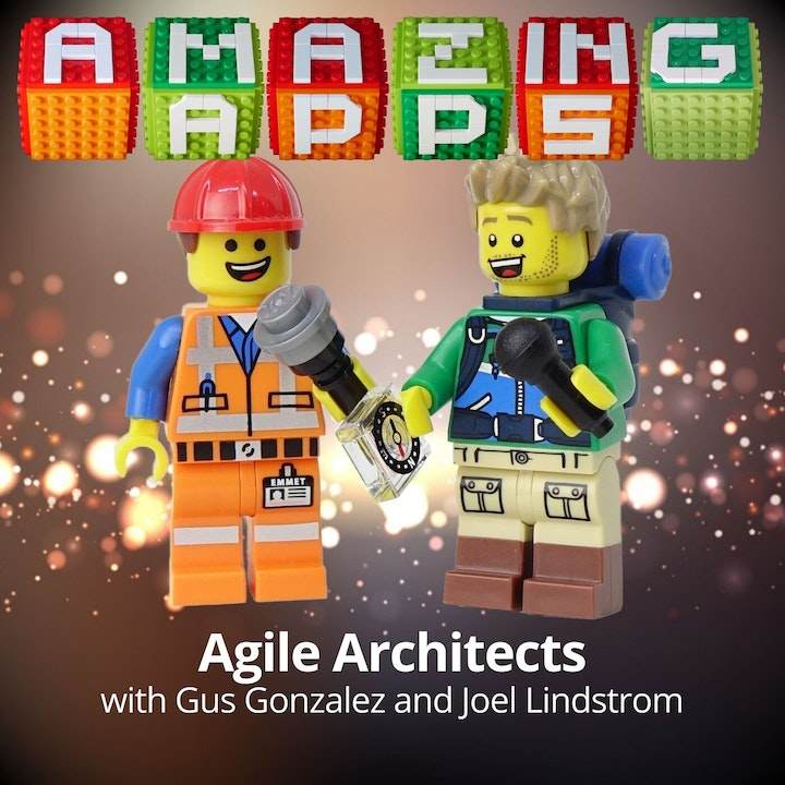 Agile Architects with Gus Gonzalez and Joel Lindstrom