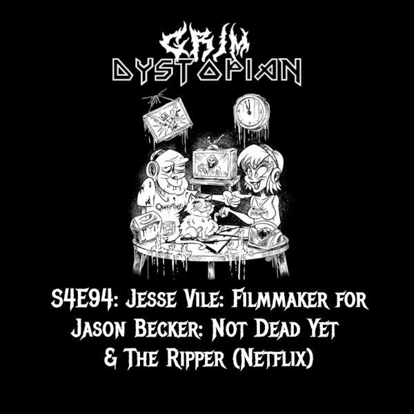 Jesse Vile: Filmmaker for Jason Becker: Not Dead Yet & The Ripper (Netflix)