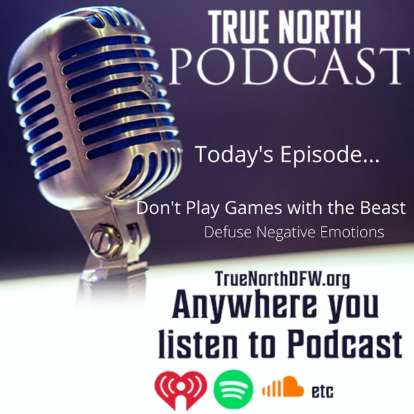 Ep. 28 Don't Play Games with the Beast (Defuse Negative Emotions)
