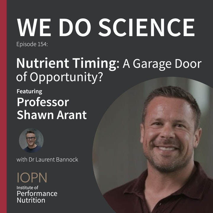 """Episode image for """"Nutrient Timing: A Garage Door of Opportunity?"""" with Professor Shawn Arent"""